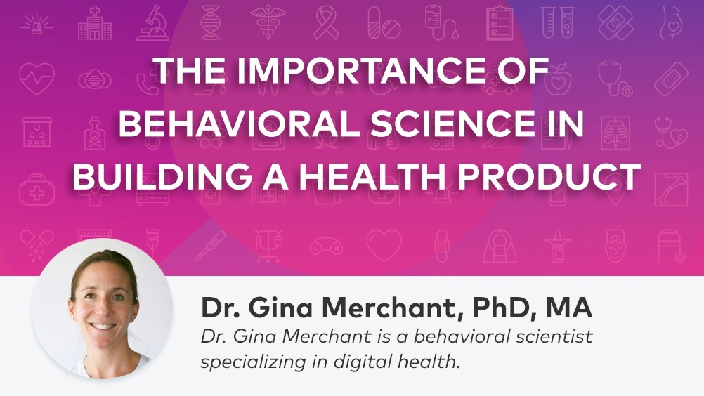 We wouldn't make drugs without chemists. So why make digital health products without behavioral scientists?