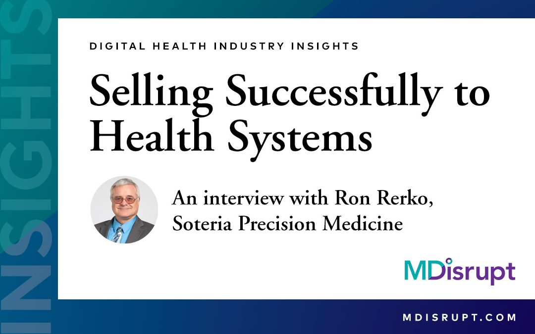 How can digital health innovators successfully sell to health systems?