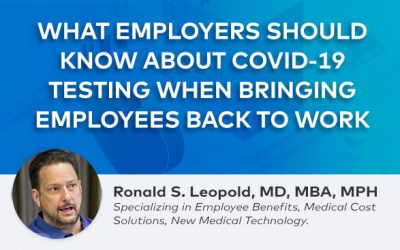 What Employers Should Know About Covid-19 Testing When Bringing Employees Back To Work